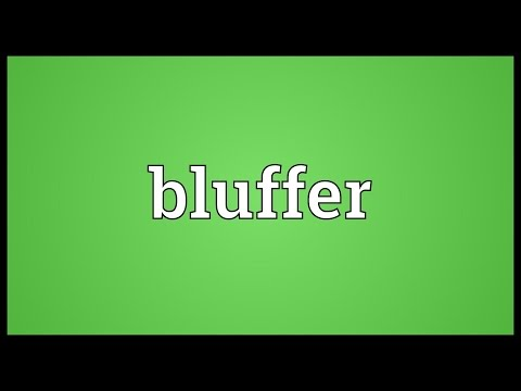 Bluffer Meaning