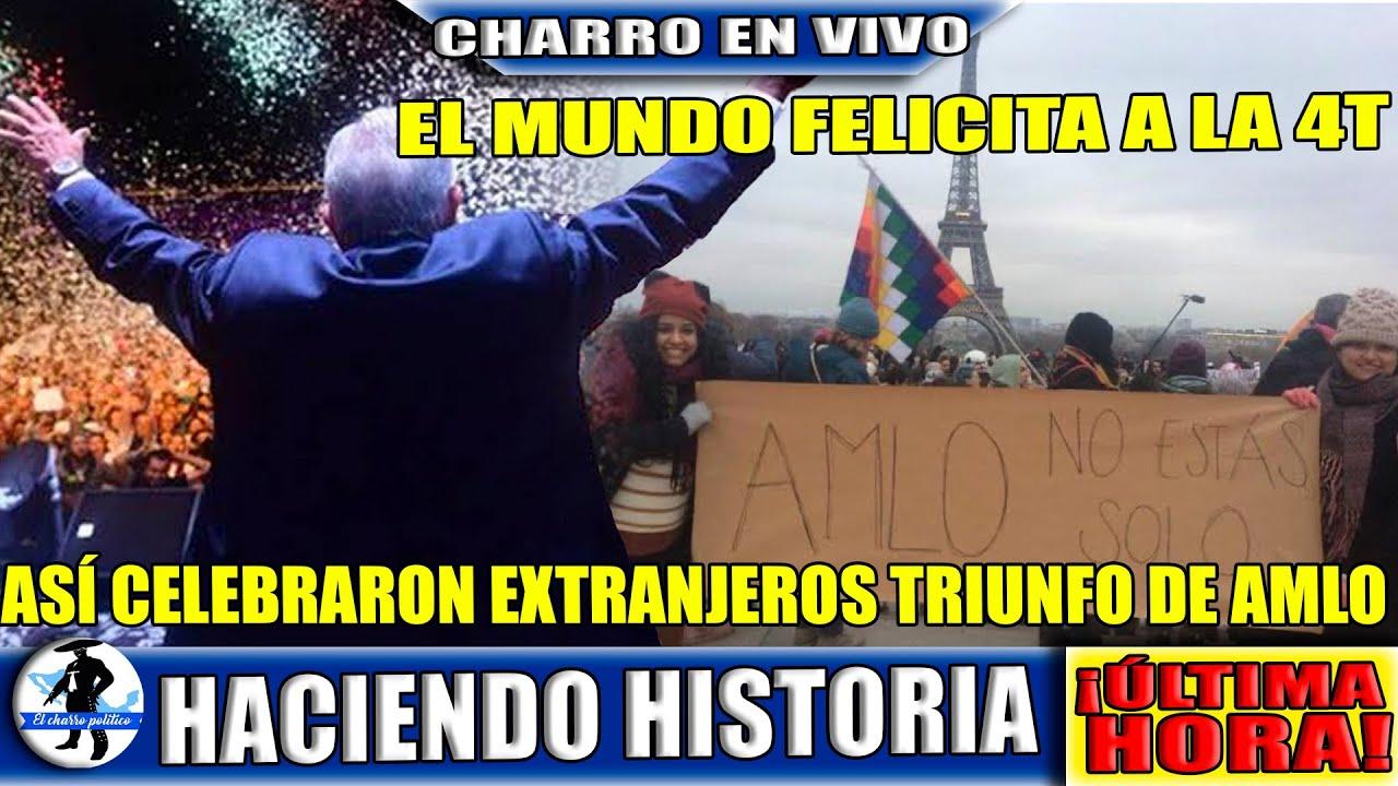 ¡El Mundo Felicita A La 4T! Extranjeros Aman A AMLO; Mexicanos Festejan Triunfo Del Tigre.