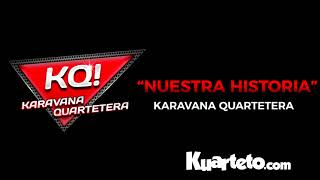 Karavana Quartetera - Nuestra Historia