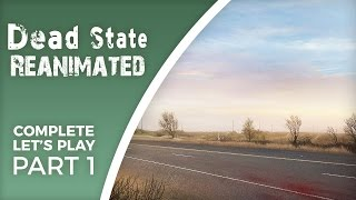 Let's Play Dead State: Reanimated - Part 1 - Turn based survival RPG fun!