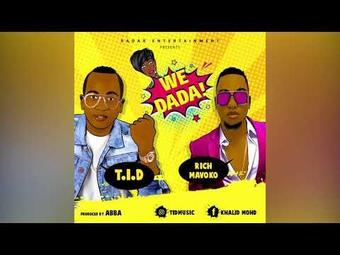 T.I.D X Rich Mavoko - We Dada (Official Audio)