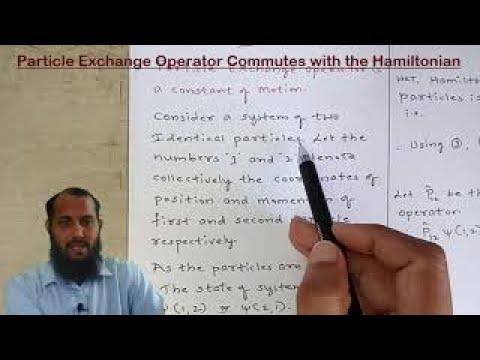 QM02|Particle Exchange Operator Commutes with Hamiltonian |Quantum Mechanics