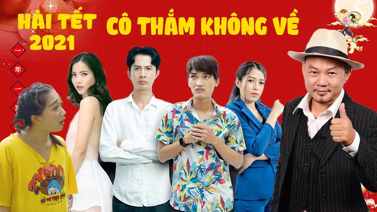 Hài Tết 2021 CỐ THẮM KHÔNG VỀ - Long Đẹp Trai, Huỳnh Phương, Mạc Văn Khoa, Phương Lan, Phương Hằng