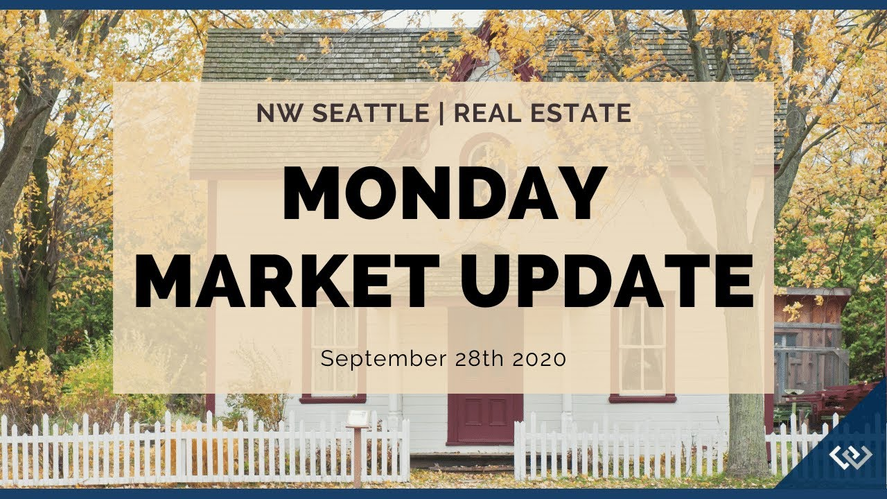 Monday ​NW Seattle Real Estate Market Update | September 28th, 2020