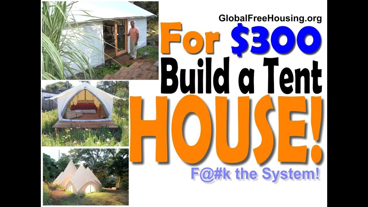Build a $300 Cool Tent House and move to free property | FreeHousingProject.com