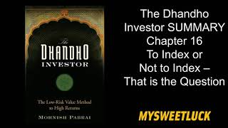 The Dhandho Investor SUMMARY Chapter 16 To Index or Not to Index – That is the Question