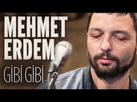 Mehmet Erdem - Gibi Gibi (JoyTurk Akustik)