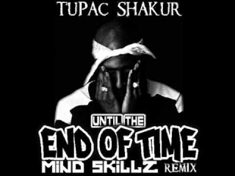 2 pac - Untill the end of time (Mind skillZ remix)