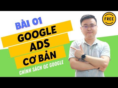 Cách Chạy Quảng Cáo Google Ads | Bài 1 - Chính Sách Quảng Cáo Google