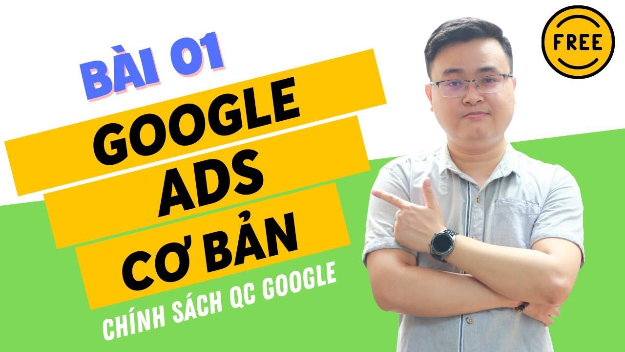 [Hiễu Rõ] Về Chính Sách Chạy Quảng Cáo Google Ads Mới Nhất