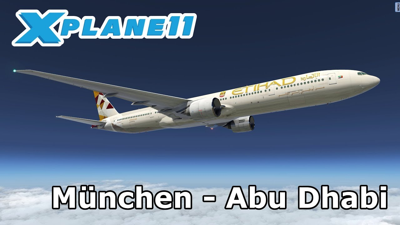 X Plane 11 | München (EDDM) - Abu Dhabi (OMAA) | Etihad Boeing 777ER