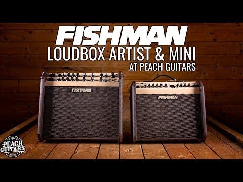 Fishman Loudbox Artist & Mini At Peach Guitars!