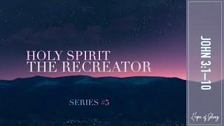HOLY SPIRIT - THE RECREATOR