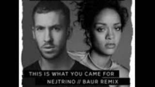 Calvin Harris Rihanna This Is What You Came For Nejtrino Baur Remix