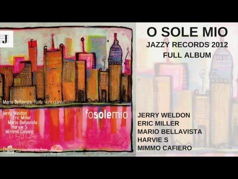 Mimmo Cafiero, Mario Bellavista Ft. Jerry Weldon - O Sole Mio - Full Album