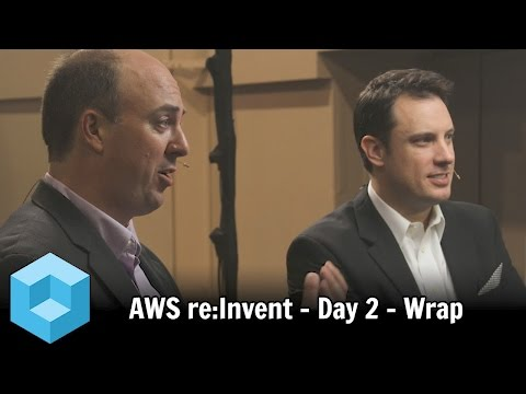 Wrap Up Day 2 - AWS re:Invent 2015 - theCUBE - #awsreinvent