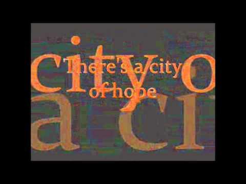 City of Hope with Lyrics