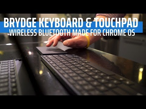 Brydge Debuts First-Ever Bluetooth Wireless Keyboard & Touchpad For Chromebooks