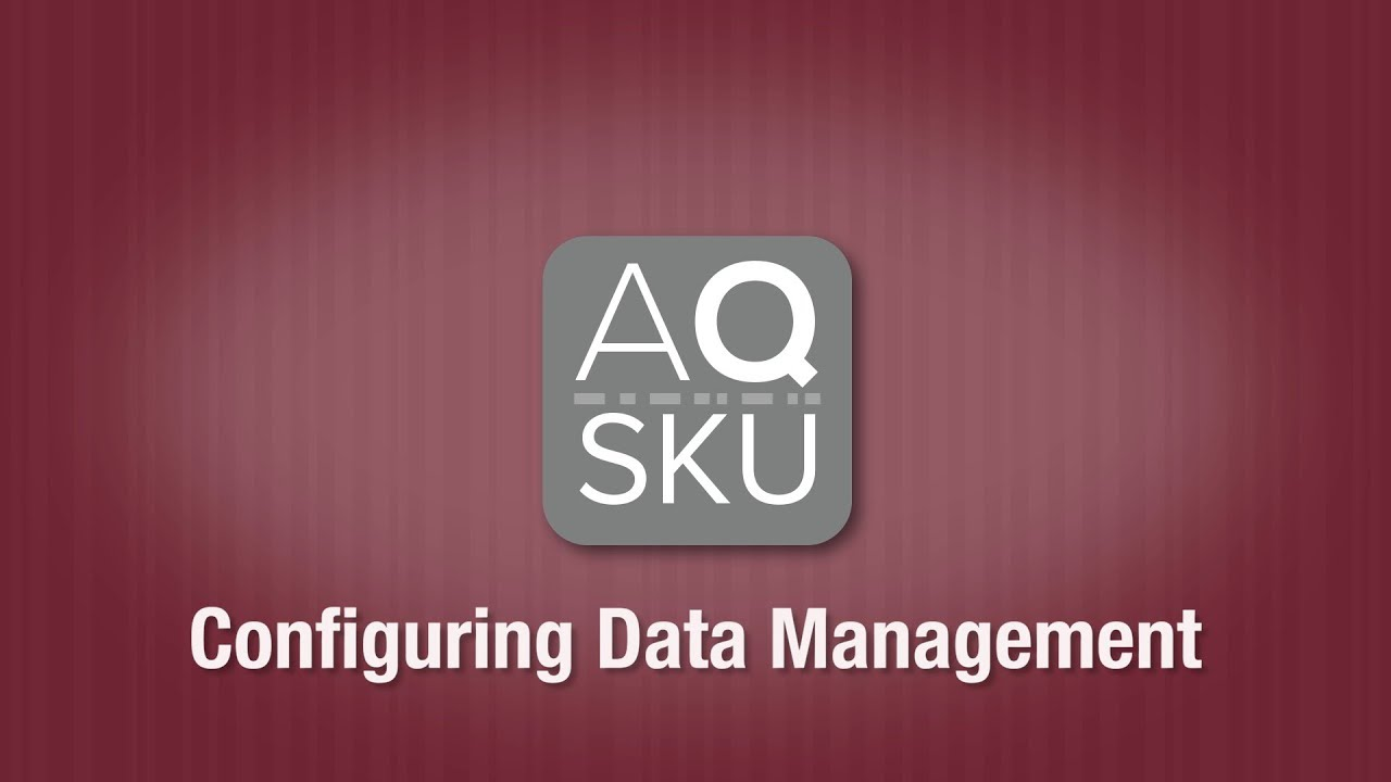 AQ SKU Configure Data Management