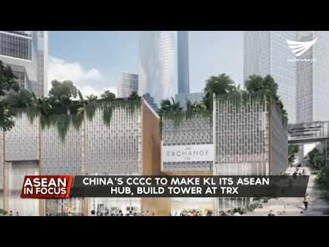 Chinese Construction company to make Kuala Lumpur its ASEAN hub, build tower at TRX
