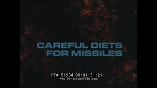 """THIOKOL ROCKET & MISSILE PROPELLANT  SOLID ROCKET BOOSTERS  """"CAREFUL DIETS FOR MISSILES"""" FILM  51934"""