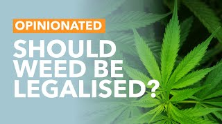 Should Weed Be Legalised? - TLDR Opinionated