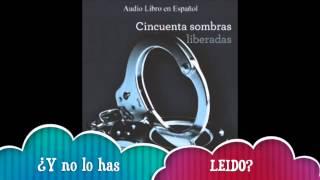 Cincuenta Sombras Liberadas de E.L. James Trailer (Audiolibro) / 50 Sombras Liberadas