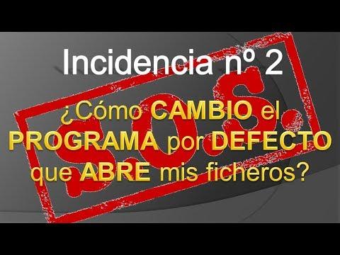 Video Incidencia nº2 - ¿Como cambiar el programa predeterminado que abre mis ficheros?