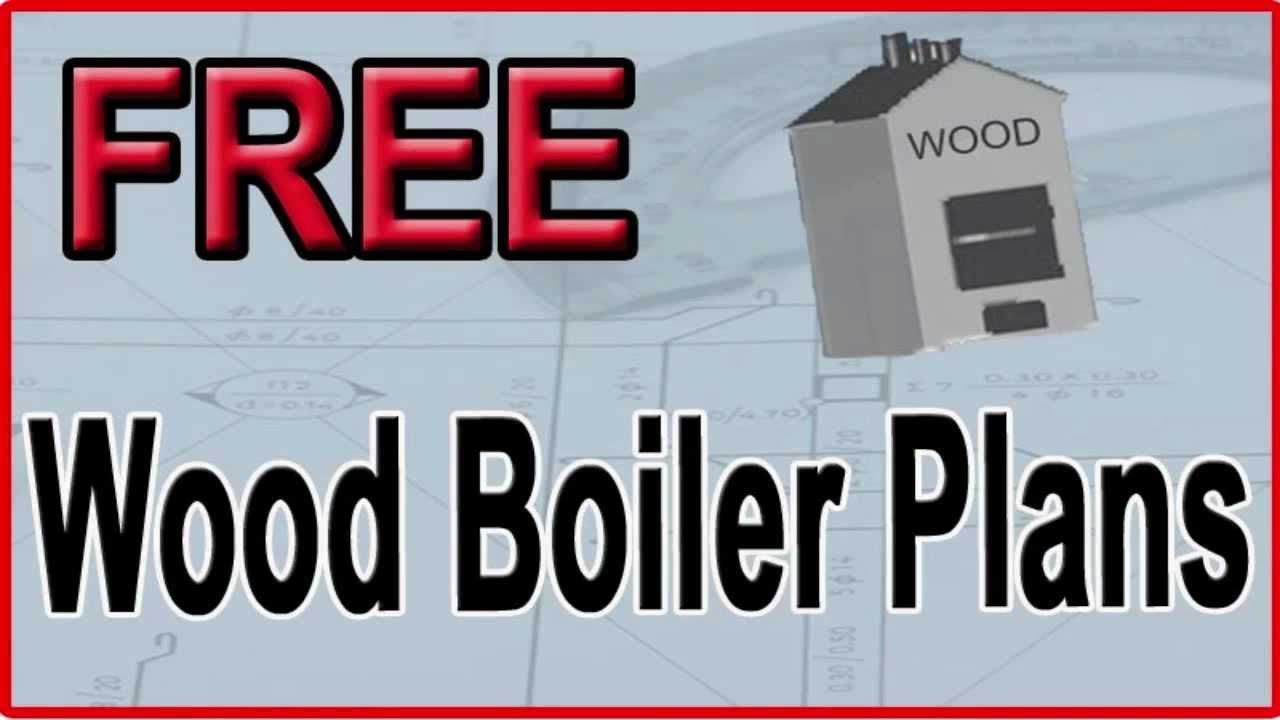 free wood boiler plans free outdoor wood burner plans youtube