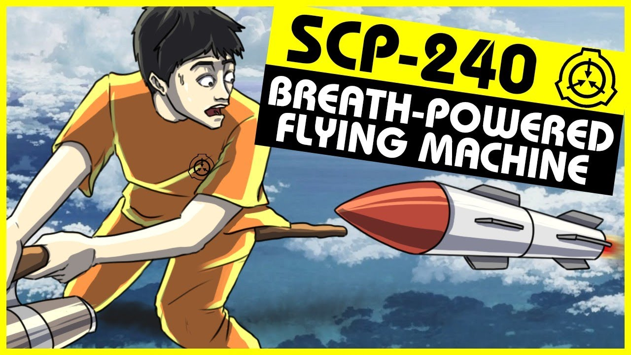 SCP-240   Breath-Powered Flying Machine (SCP Orientation)
