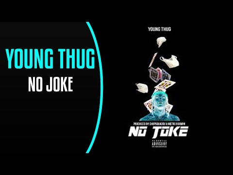Young Thug - No Joke