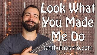 Taylor Swift  - Look What You Made Me Do - Easy Beginner Ukulele Lesson