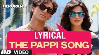 The Pappi Song Lyrical Video | Heropanti | Tiger Shroff, Kriti Sanon | Manj Feat: Raftaar