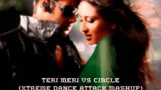 Teri Meri Vs Circle (Xtreme Dance Attack Mashup)