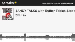 SANDY TALKS with Esther Tobias-Stoddad (made with Spreaker)