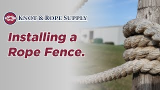 How To Install A Rope Fence