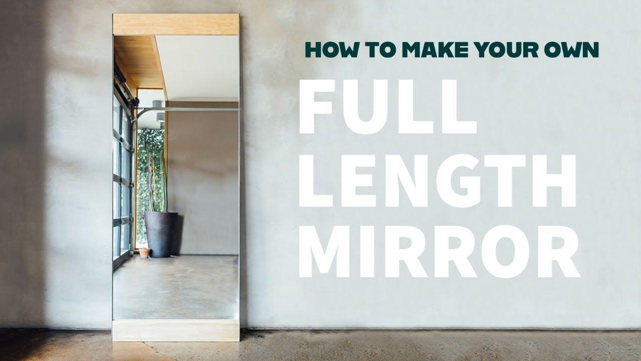 Diy Modern Framed Floor Mirror How To Make Youtube