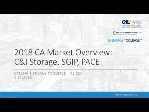 2018 California Market Overview: Energy Storage, SGIP Program, PACE Financing with CALSEIA & K2