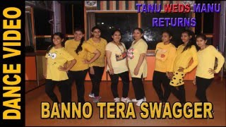 Banno Dance Choreography | Tanu Weds Manu Returns | Step2Step Dance Studio