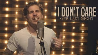 Ed Sheeran &amp Justin Bieber - &quotI Don&#39t Care&quot (Rock Cover by Our Last Night)