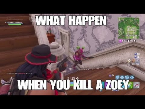 WHAT HAPPEN WHEN YOU KILL A ZOEY ON FORTNITE