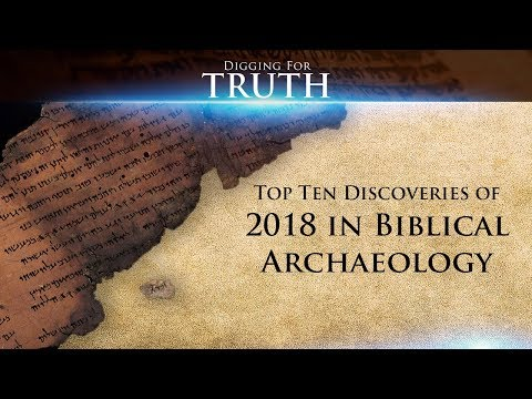 Top Ten Discoveries of 2018 in Biblical Archaeology: Digging for Truth Episode 54