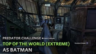 Batman: Arkham City - Top of the World (Extreme) [as Batman] - Predator Challenge