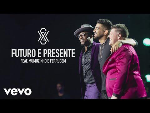 Dilsinho - Futuro e Presente Ao Vivo ft Ferrugem Mumuzinho