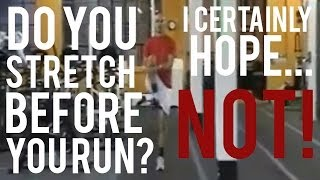 Do You Stretch Before You Run?  I Certainly Hope...NOT! thumbnail