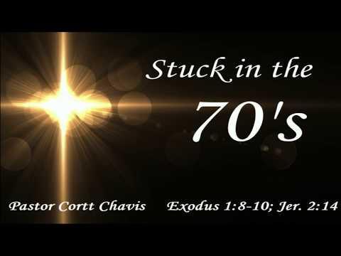 Stuck in the 70's - Pastor Cortt Chavis