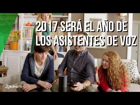 2017 es el año de los asistentes de voz: Alexa, Google Asistant, Cortana, Siri, Bigsbi