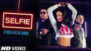 Selfie: Dj Sirtaj (Full Song) Dil Sandhu | Jaggi Jaurkian | Latest Punjabi Songs 2019