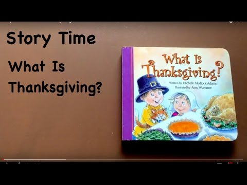 Story Time: What is Thanksgiving?