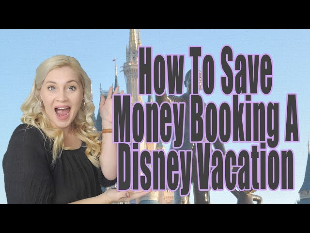 HOW TO SAVE MONEY BOOKING A DISNEY VACATION | How to Save Money Booking & Modifying Your Disney Trip